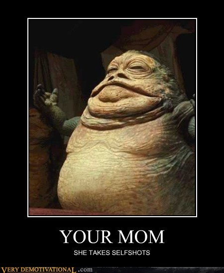 hilarious jabba star wars your mom - 6465806592