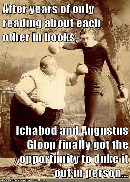 achabod crane,augustus gloop,boxing,fat,fight,skinny