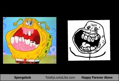 Spongebob Totally Looks Like Happy Forever Alone