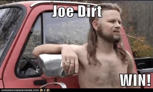 Joe Dirt Win Memebase Funny Memes