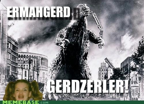 Ermahgerd godzilla monster