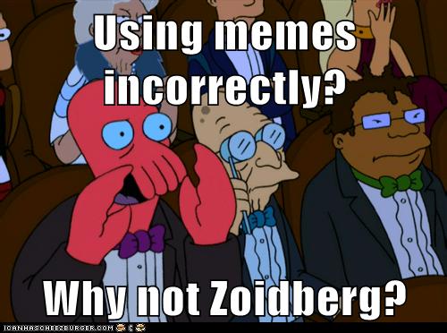 futurama hermes incorrectly Memes professor-hubert-j-farns professor-hubert-j-farnsworth why not zoidberg your x is bad Zoidberg - 6469123328