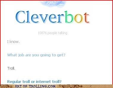 Cleverbot job regular troll troll - 6469181440