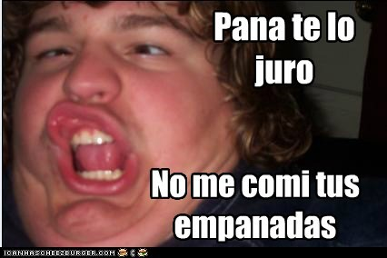Pana Te Lo Juro Cheezburger Funny Memes Funny Pictures