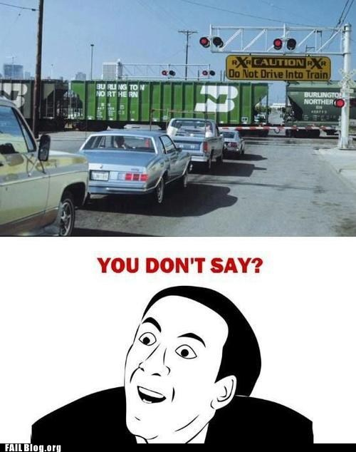 funny signs,railroad tracks,trains,you dont say