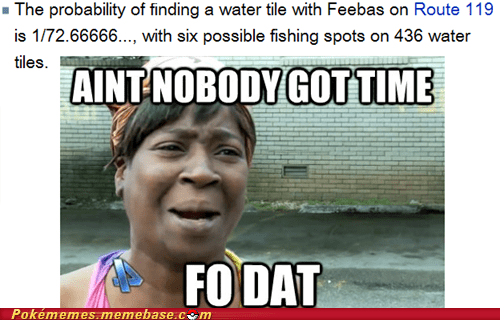 aint-nobody-got-time,feebas,Memes,pokedex,route 119,water tile