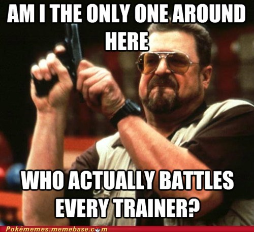 am i the only one Battle experience meme Memes the big lebowski - 6470034432
