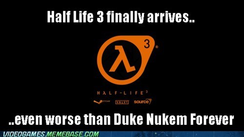 Duke Nukem Forever half life the feels valve waiting - 6470158336