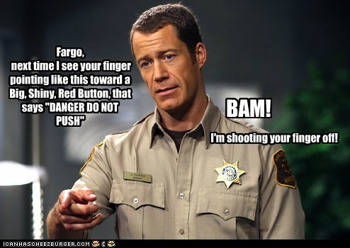 button,Colin Ferguson,danger,eureka,fargo,finger,problem solved,sheriff jack carter,shooting,threat