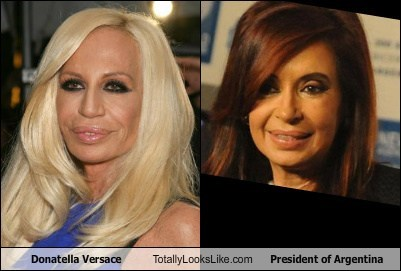 celeb,Cristina Fernández de Kir,Cristina Fernández de Kirchner,donatella versace,Donatella Versace Totally,Donatella Versace Totally Looks Like President of Argentina,fashion,funny,politics,TLL