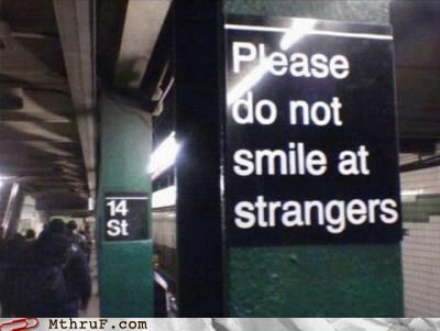 do not smile at strangers,public transit,Subway