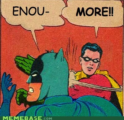 batman,enough,more,robin,superheroes