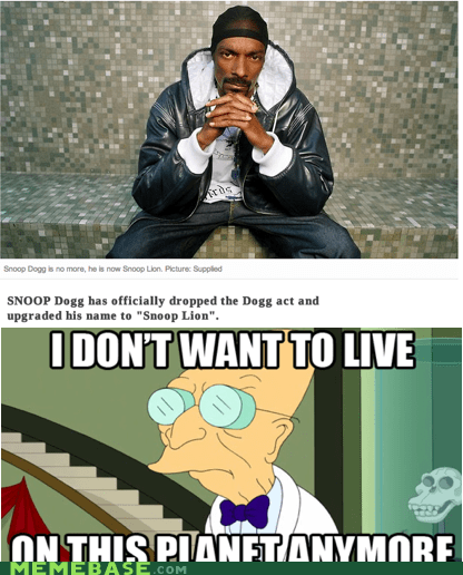 i dont want to,i dont want to live on this planet anymore,in the news,Music,snoop dogg,snoop lion