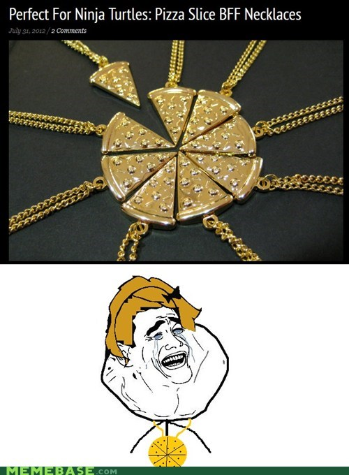 forever alone,friends,necklace,pizza,TMNT