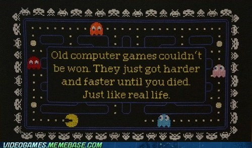 computer games,high score,just like real life,old games,the feels