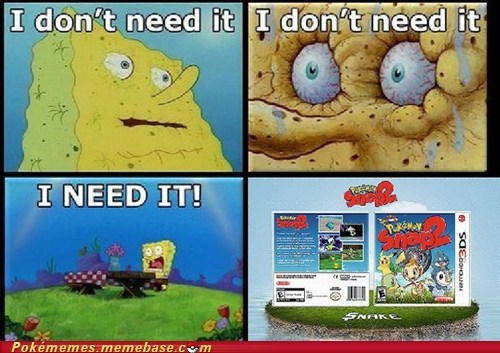 meme Memes need it pokemon snap pokemon snap 2 SpongeBob SquarePants - 6472937216
