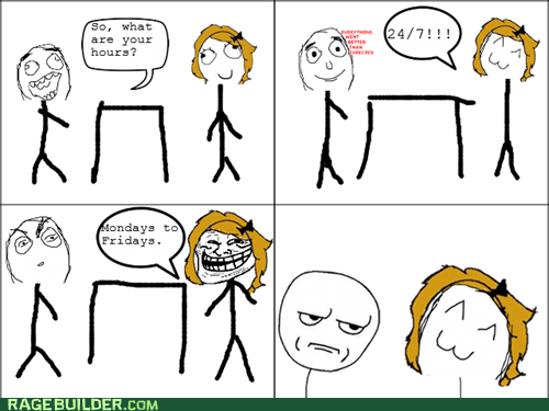 are you kidding me hours open Rage Comics