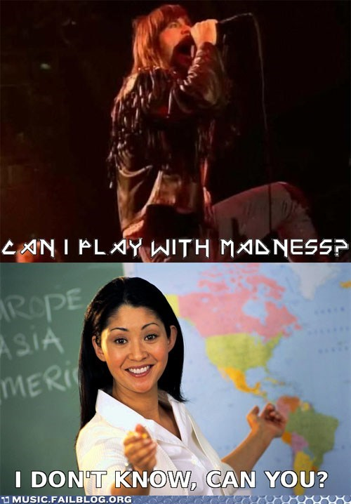 can,can i play with madness,grammar,iron maiden,may,school