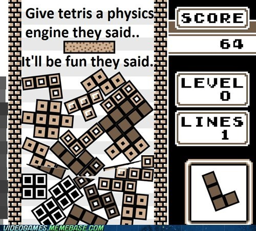high score meme physics tetris They Said - 6473941248