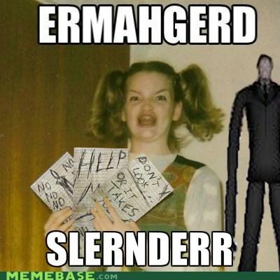 Ermahgerd,slenderman