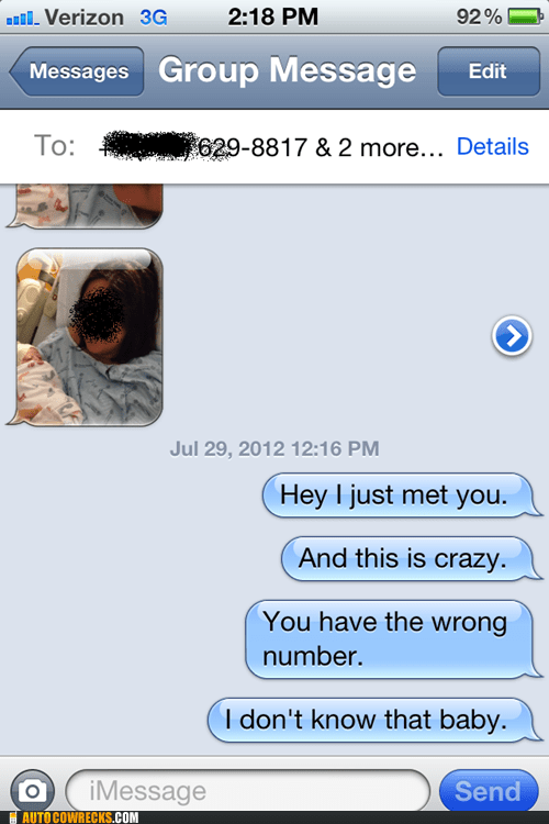 i-dont-know-that-baby i just met you this is crazy wrong number - 6475064576