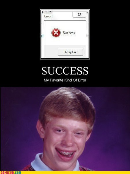 bad luck brian,error,meme,success,the internets