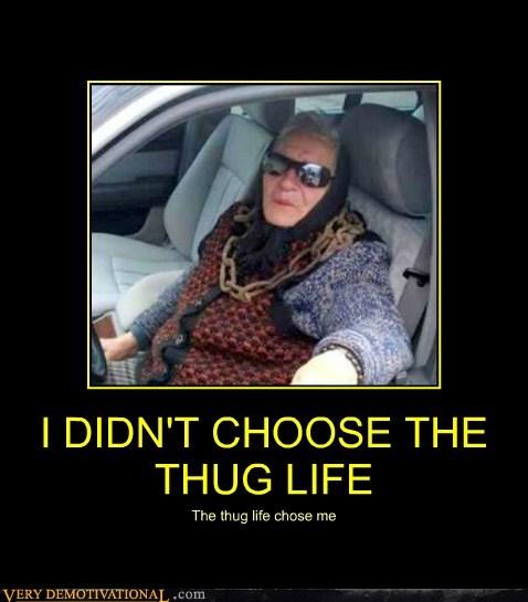 chose me,hilarious,thug life