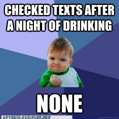 Drunk Dialing drunk texting success kid texting your ex - 6476208896