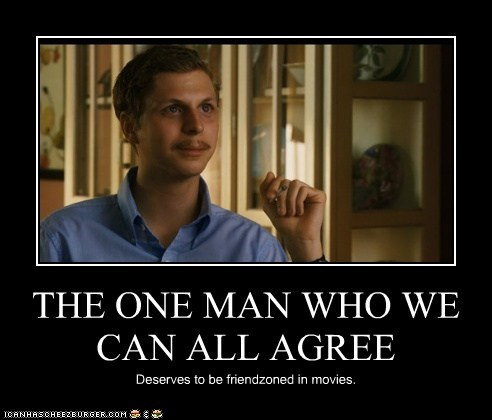 THE ONE MAN WHO WE CAN ALL AGREE Deserves to be friendzoned in movies.