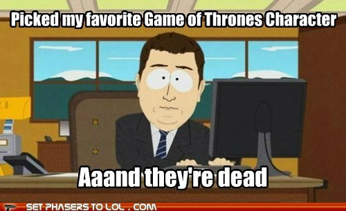 a song of ice and fire aaand-its-gone characters Death favorite Game of Thrones South Park - 6476710912