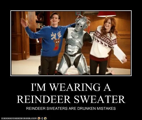 amy pond,cybermen,drunk,embarrassing,karen gillan,Matt Smith,mistake,reindeer,sweater,the doctor
