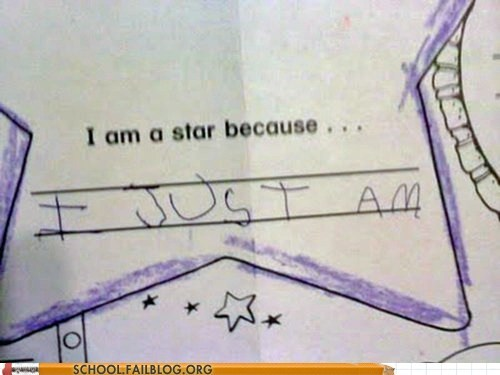 dont-question-it,i just am,im a star,kids,test humor