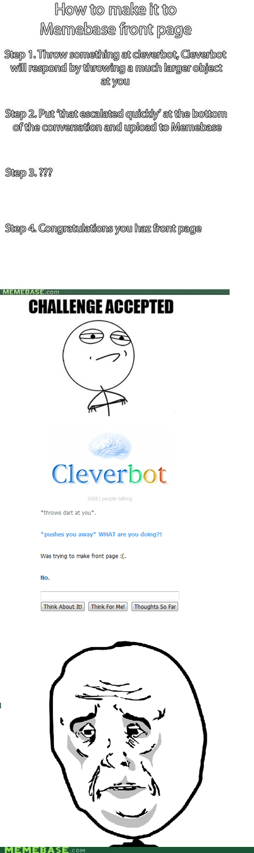 Cleverbot,how to make the front pag,Memes,Okay,that escalated quickly