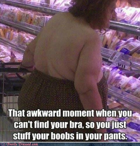 bewbs,bra,classic,lady bits,pants,poorly dressed,store