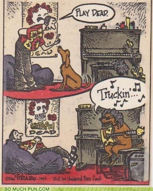 dogs double meaning grateful dead Hall of Fame literalism obedience play dead song trick truckin - 6478541568