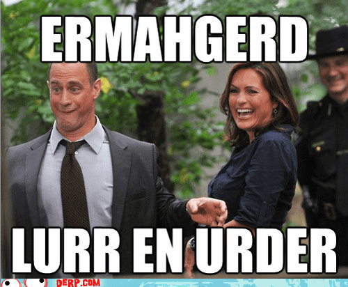 best of week,emmahgerd,law and order,meme,Movies and Teled,Movies and Telederp