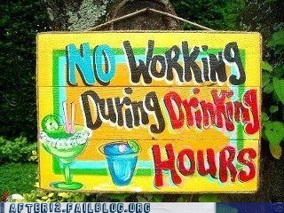 drinking,drinking hours,no working during drinkin,no working during drinking hours,working