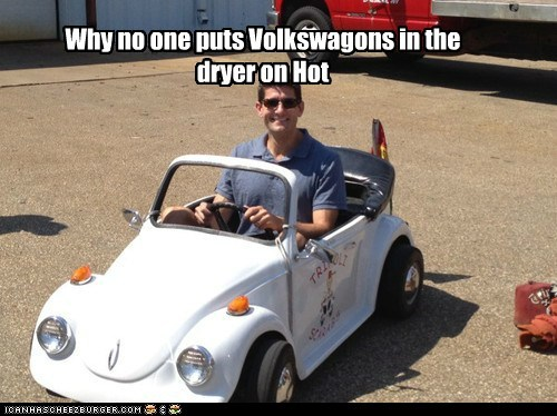 Why no one puts Volkswagons in the dryer on Hot