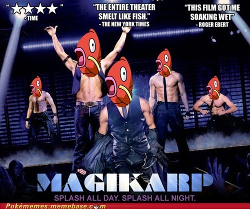 best of week,crossover,magic mike,magikarp,moive,Pokémemes,splash