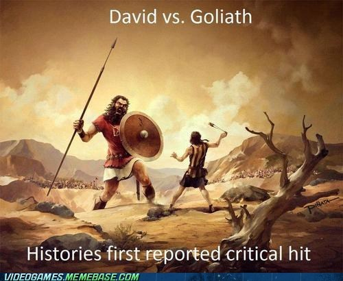 best of week critical hit david vs goliath I see what you did there luck meme video games - 6478960640