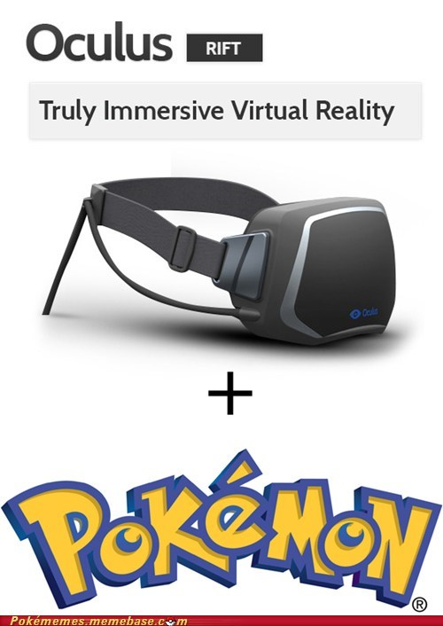 oculus rift Pokémon the internets virtual reality want - 6478969088