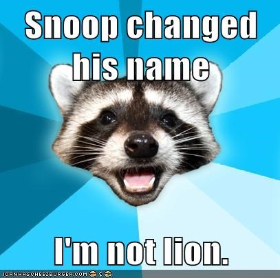 in the news,Lame Pun Coon,snoop dogg,snoop lion
