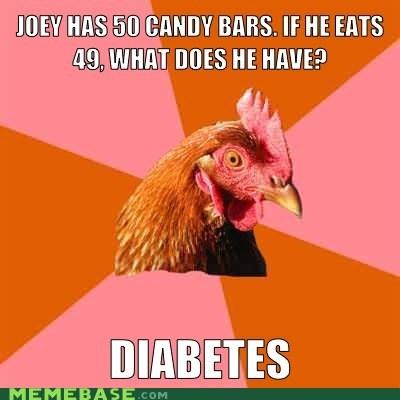 Anti-Joke Chicke anti joke chicken candy diabetes math - 6479580160