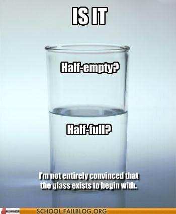 half empty half full not convinced radical doubt