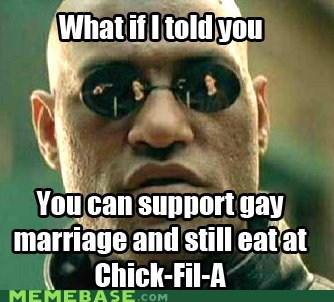 chick-fil-gay chik fil-a food gay marriage Memes Morpheus - 6480649216