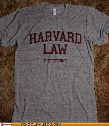 harvard law,Ivy League,just kidding,law school,not really