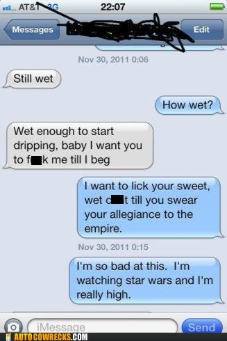 how wet,sexting,star wars,too high