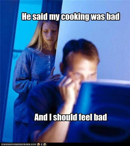 cooking Internet Husband Memes your meme is bad - 6482736640