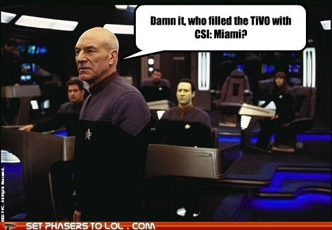 bad tv,Captain Picard,csi miami,patrick stewart,Star Trek,the next generation,TiVo