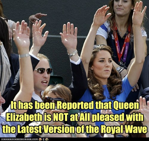 It has been Reported that Queen Elizabeth is NOT at All pleased with the Latest Version of the Royal Wave